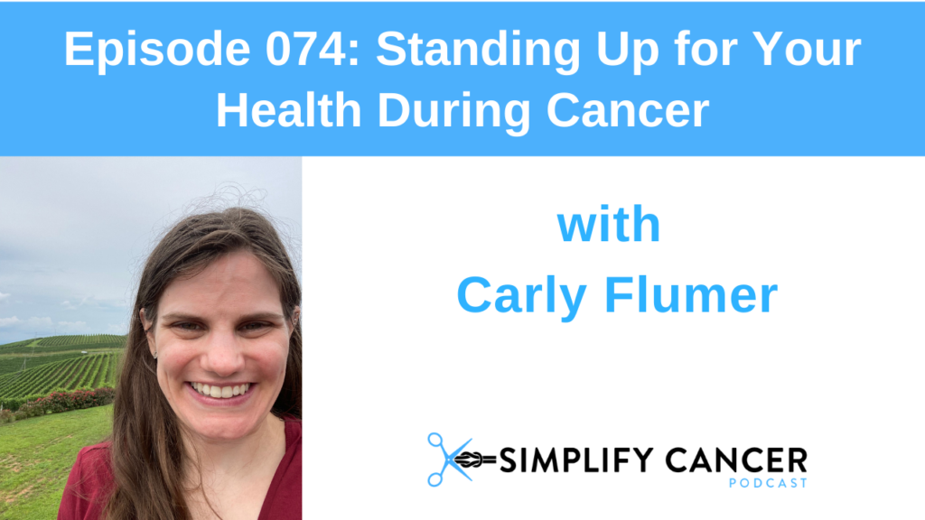 Carly Flumer on Simplify Cancer Podcast