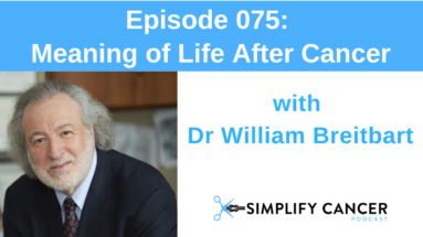 William Breitbart Meaning of Life after Cancer Podcast episode