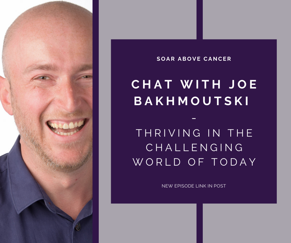 Our Chat with Joe Bakhmoutski – Thriving in the Challenging World of Today